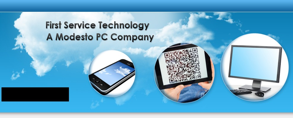 First Service Technology a Modesto PC Company
